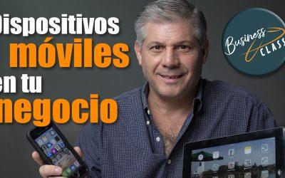 Cómo integrar dispositivos móviles a tu negocio